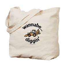 wannabe...diggin' Tote Bag