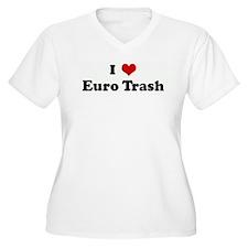 I Love Euro Trash T-Shirt