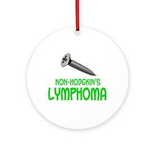 SCREW Non-Hodgkin's Lymphoma 2.1 Ornament (Round)