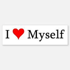 I Love Myself Bumper Bumper Bumper Sticker