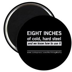 The Knitting Mafia: Eight Inches.. Magnet