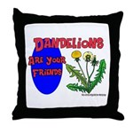 Dandelions Are Your Friends Throw Pillow