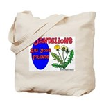 Dandelions Are Your Friends Tote Bag
