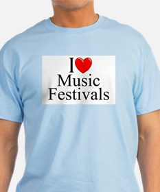 """I Love (Heart) Music Festivals "" T-Shirt"