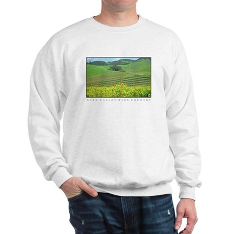 napa valley wine country Sweatshirt