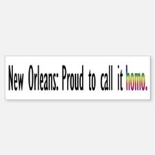 Bumper Sticker New Orleans: Proud to call it homo.