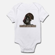 Its an Addiction Turkey Hunti Infant Bodysuit