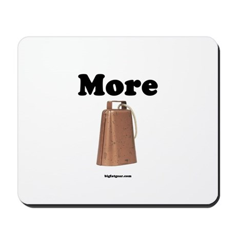 More Cow Bell Mousepad