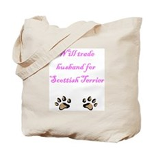 Will Trade Husband For Scottish Terrier Tote Bag