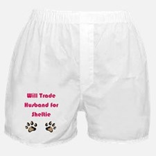 Will Trade Husband 4 Sheltie Boxer Shorts