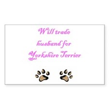 Will Trade Husband For Yorkshire Terrier Decal