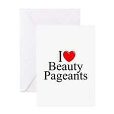 """I Love (Heart) Beauty Pageants"" Greeting Card"