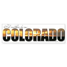 I'd Rather Be In Colorado Bumper Bumper Sticker