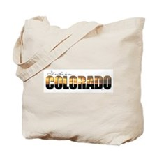 I'd Rather Be In Colorado Tote Bag