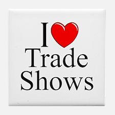 """I Love (Heart) Trade Shows"" Tile Coaster"