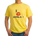I Kiss Girls! Yellow T-Shirt