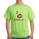 I Kiss Girls! Green T-Shirt
