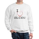 I Love Boys and Girls! Sweatshirt
