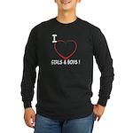 I Love Boys and Girls! Long Sleeve Dark T-Shirt