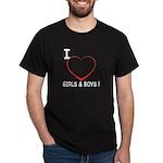 I Love Boys and Girls! Dark T-Shirt