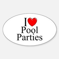 """""""I Love (Heart) Pool Parties"""" Oval Decal"""