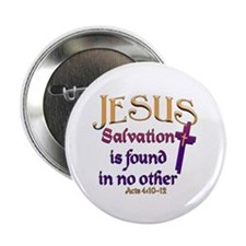 Jesus, Salvation in no other Button