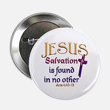 Jesus, Salvation in no other Button
