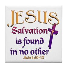 Jesus, Salvation in no other Tile Coaster