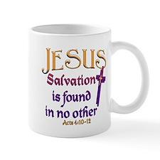 Jesus, Salvation in no other Coffee Mug