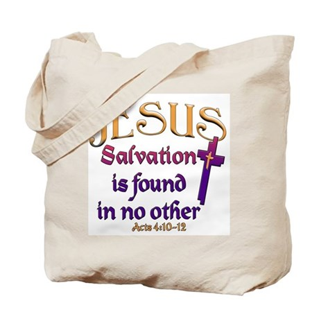 Jesus, Salvation in no other Tote Bag