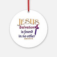 Jesus, Salvation in no other Keepsake (Round)