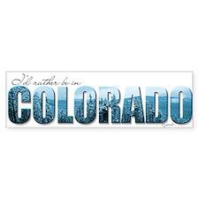 rather be in Colorado (blue) Bumper Bumper Sticker