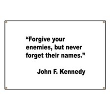 Kennedy Forgive Enemies Quote Banner