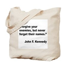 Kennedy Forgive Enemies Quote Tote Bag