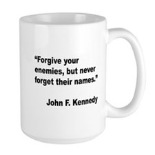 Kennedy Forgive Enemies Quote Mug