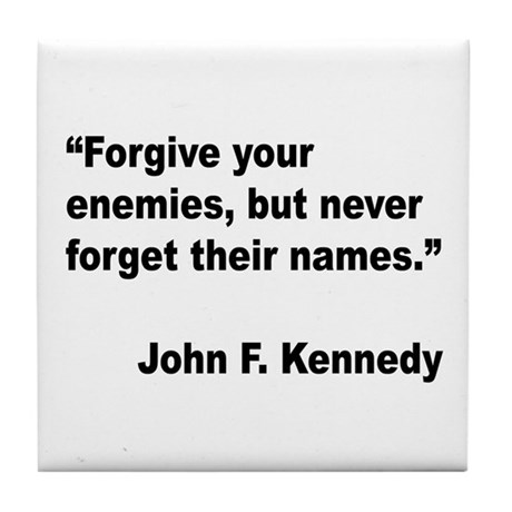 Kennedy Forgive Enemies Quote Tile Coaster