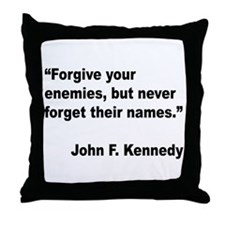 Kennedy Forgive Enemies Quote Throw Pillow