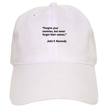Kennedy Forgive Enemies Quote Cap