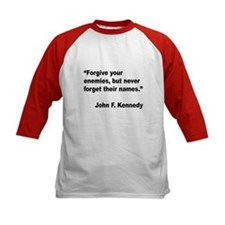 Kennedy Forgive Enemies Quote (Front) Tee