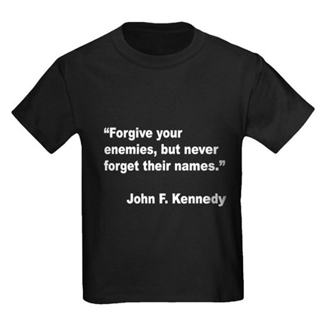 Kennedy Forgive Enemies Quote (Front) Kids Dark T-