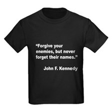 Kennedy Forgive Enemies Quote (Front) T