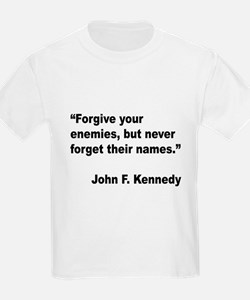 Kennedy Forgive Enemies Quote (Front) T-Shirt