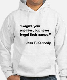 Kennedy Forgive Enemies Quote (Front) Hoodie