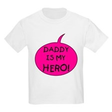 Pink Daddy is My Hero T-Shirt