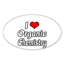 """I Love Organic Chemistry"" Oval Decal"