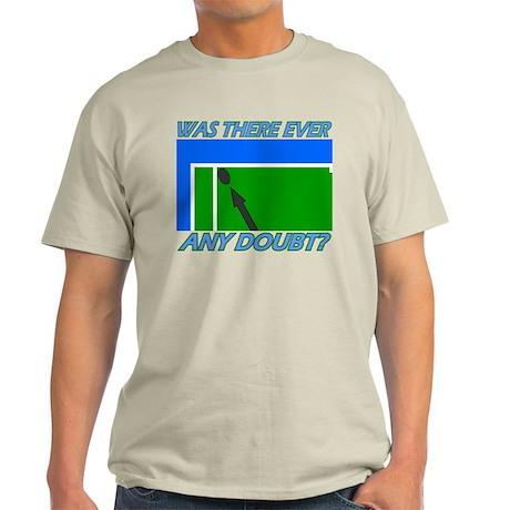 Any doubt? Light T-Shirt