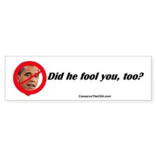 """Has He Fooled You?"" Bumper Bumper Sticker"