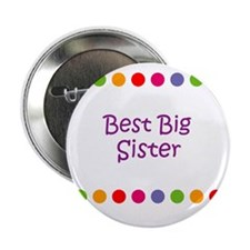 "Best Big Sister 2.25"" Button"