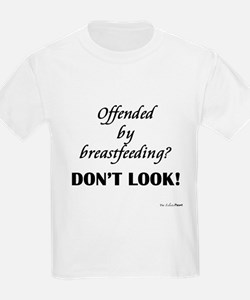 Offended by breastfeeding? Kids T-Shirt