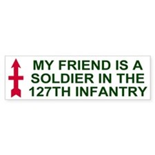 My Friend Is In The 127th Infantry